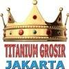 TITANIUM GROSIR