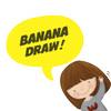 Banana Draw!