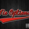 No Options