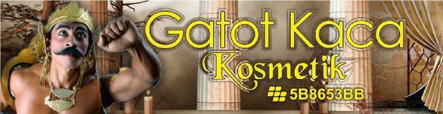 GATOTKACA KOSMETIK