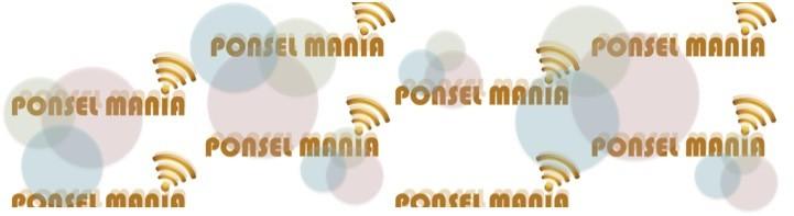 PONSEL MANIA