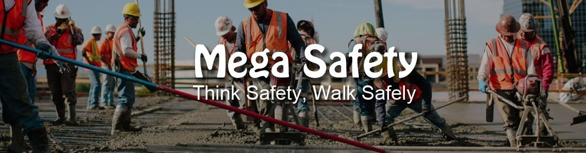 Mega Safety