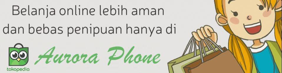 Aurora Phone Jatinegara Kota Administrasi Jakarta Timur Tokopedia