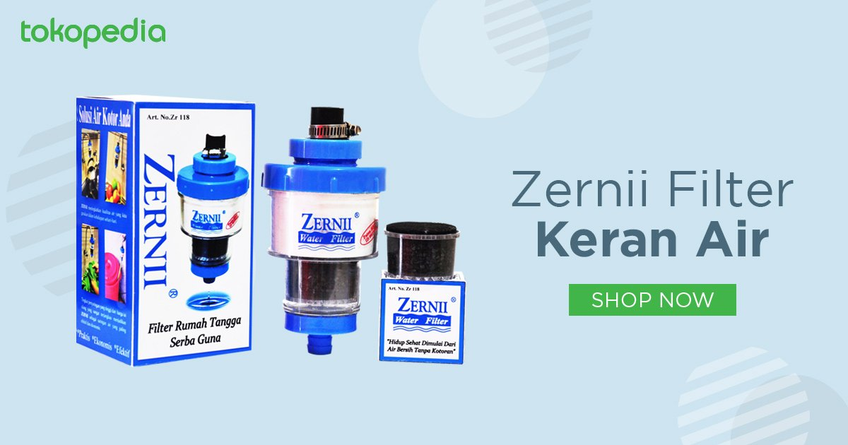 Zernii Exclusive Water Filter Penyaring Air Eksklusif Universal Source · Jual Zernii Filter Keran Air Tokopedia