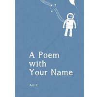 A Poem with Your Name - Adi K