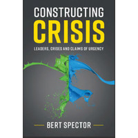 Constructing Crisis Leaders, Crises and Claims of Urgency
