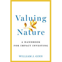 Valuing Nature A Handbook for Impact Investing