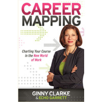 Career Mapping Charting Your Course in the New World of Work
