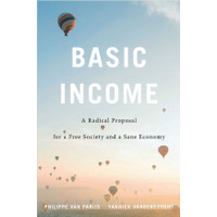 Basic Income A Radical Proposal for a Free Society