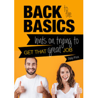 Back to the Basics Hints on Trying to Get that Great Job