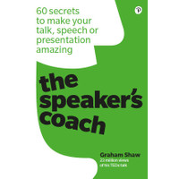 The Speaker's Coach 60 secrets to make your talk
