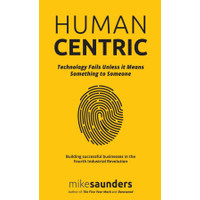 HumanCentric Technology Fails Unless it Means Something