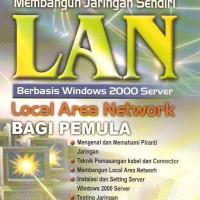 Membangun Jaringan Sendiri (LAN) Berbasis Windows 2000 Server