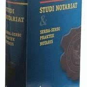Studi Notariat & Serba Serbi Praktek Notaris