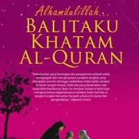 Alhamdulillah BALITAKU Khatam AlQuran