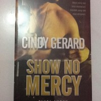 Cindy gerard - show no mercy ( tanpa ampun)