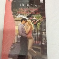 Harlequin Koleksi Istimewa: Her Wish-List Bridegroom - Calon Suami Idaman Juliet oleh Liz Fielding