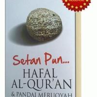 Setan-pun Hafal Al-Quran & Pandai Meruqyah