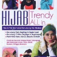 Hijab Trendy All In : Tips & Trik Memakai Kerudung Ala Hijaber (Full Color)