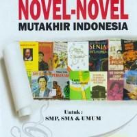 Ringkasan Novel Novel Mutakhir Indonesia - Triana Media