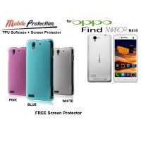 Softcase OPPO Find Mirror R819T : MP TPU Softcase ( + FREE SP)