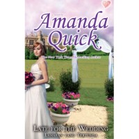 Amanda Quick - Late For The Wedding : Lamaran yang Tertunda
