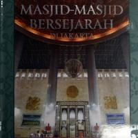 Ensiklopedia Islam: Masjid-Masjid Bersejarah Di Jakarta