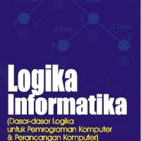 Logika Informatika (dasar-dasar logika untuk pemrograman komputer & perancangan komputer)