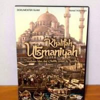 DVD Khalifah Utsmaniyah - Penyebaran Islam dari Anatolia sampai ke Nusantara