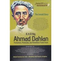 Untold Story K.H.R.Ng. Ahmad Dahlan: Pembaharu, Pemersatu, dan Pemelihara Tradisi Islam