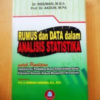 Rumus dan Data dalam Analisis Statistika, Dr. Riduwan, M.BA & Prof. Dr. Akdon, M.Pd