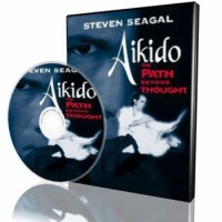 Aikido The Path Beyond Thought Steven Seagal