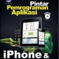 Pintar Pemrograman Aplikasi iPhone Dan iPad +cd - Penerbit Andi