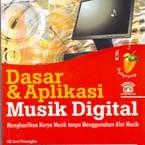 Dasar dan Aplikasi Musik Digital Menghasilkan Karya Musik tanpa Menggunakan Alat Musik -Penerbit Andi