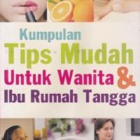 Kumpulan Tips Mudah Untuk Wanita & Ibu Rumah Tangga - Familia
