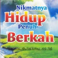 Nikmatnya Hidup Penuh Berkah - Qiblat Press
