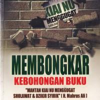 Membongkar Kebohongan Buku Mantan Kiai NU Menggugat Sholawat dan Dzikir Syirik - Khalista