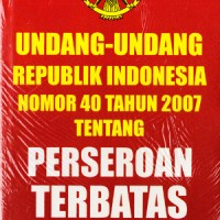 Undang-Undang Republik Indonesia No 40 Tahun 2007 tentang Perseroan Terbatas - Bening R748