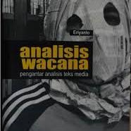 Analisis Wacana; Pengantar Analisis Teks Media, Eriyanto