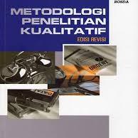 metodologi Penelitian Kualitatif, Prof.Dr. Lexy J. Moleong