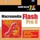 Mahir Dalam 7 Hari: Macromedia Flash Pro 8
