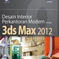 PAS: Desain Interior Perkantoran Modern dengan 3ds Max 2012