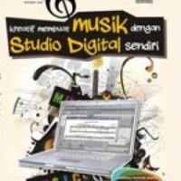 Kreatif Membuat Musik dengan Studio Digital Sendiri - Penerbit Andi