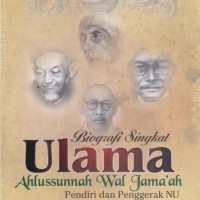Biografi Singkat Ulama Aswaja Pendiri & Penggerak NU