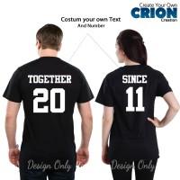 "Kaos Couple Valentine "" Together Since "" Bisa Costum Sendiri by Crion"