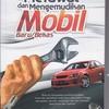 Panduan Pintar Merawat Dan Mengemudikan Mobil Baru/Bekas