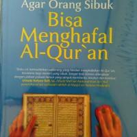 Agar Orang Sibuk Bisa Menghafal Al Qur'an
