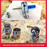 RBA BASE ASPIRE ATLANTIS V1/V2 ELEAF MELO / FURY TANK