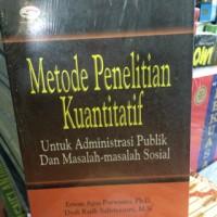 Metode penelitian kuantitatif untuk administrasi publik&masalah sosial