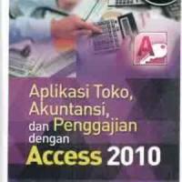 harga Aplikasi Toko, Akuntansi, Dan Penggajian Dengan Access 2010 S787 Tokopedia.com